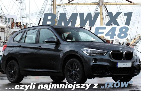 (Auta nowe) BMW X1 F48, czyli najmniejszy z iX'ów